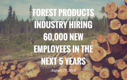 The Forest Products Association hiring 60,000 new employees in the next 5 years..